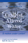 Catalyst Altered Water