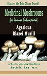 Medicinal Mushrooms for Immune Enhancement: Agaricus Blazei Murill