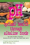 pH: Optimal Health Through Alkaline Foods